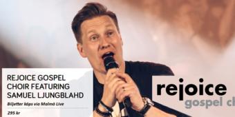 Rejoice Gospel Choir featuring Samuel Ljungblahd